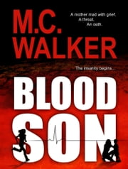 Blood Son - A Missing Child Inspirational Romantic Suspense Thriller ebook by M. C. Walker