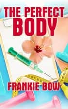 The Perfect Body - Professor Molly Mysteries, #8 ebook by Frankie Bow