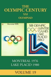 XXI Olympiad - Montreal 1976, Lake Placid 1980 ebook by George Daniels