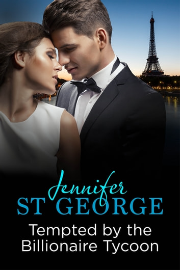 Tempted by the Billionaire Tycoon - Destiny Romance ebook by Jennifer St George