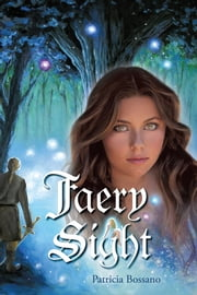 Faery Sight - A Novel ebook by Patricia Bossano