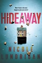 Hideaway ebook by Nicole Lundrigan