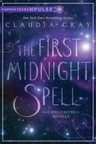 The First Midnight Spell ebook by Claudia Gray