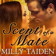 Scent of a Mate audiobook by Milly Taiden
