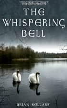 The Whispering Bell - The story of a Warrior's Wife ebook by Brian Sellars