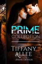 Prime Series: The Collection - Royals, #2 ebook by Tiffany Allee