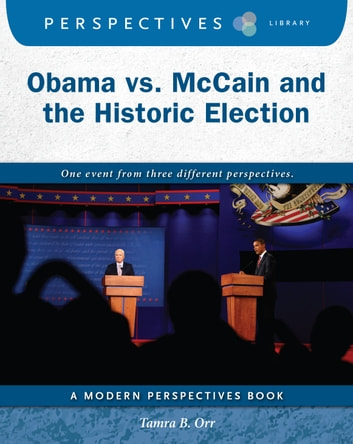 Obama vs. McCain and the Historic Election ebook by Tamra B. Orr