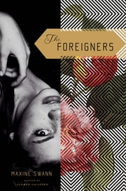 The Foreigners ebook by Maxine Swann