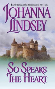 So Speaks the Heart ebook by Johanna Lindsey