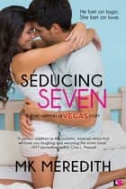 Seducing Seven ebook by MK Meredith