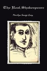 The Real Shakespeare ebook by Marilyn Savage Gray