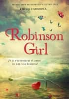 Robinson Girl ebook by Rocío Carmona