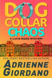 Dog Collar Chaos (Book 4) ebook by Adrienne Giordano