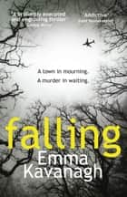 Falling ebook by Emma Kavanagh