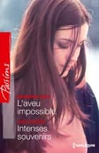 L'aveu impossible - Intenses souvenirs ebook by Maureen Child, Judy Duarte