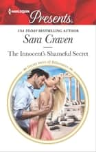 The Innocent's Shameful Secret - A Secret Baby Romance ebook by Sara Craven