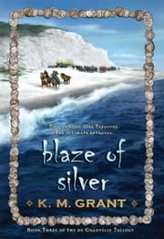 Blaze of Silver ebook by K. M. Grant