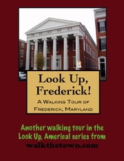 A Walking Tour of Frederick, Maryland ebook by Doug Gelbert