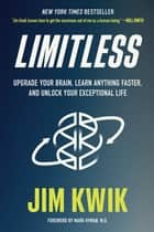 Limitless - Upgrade Your Brain, Learn Anything Faster, and Unlock Your Exceptional Life ebook by