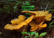 The Chanterelle Chronicles - A Myth ebook by Andrée Lislèle