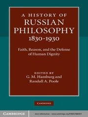 A History of Russian Philosophy 1830–1930 - Faith, Reason, and the Defense of Human Dignity ebook by G. M. Hamburg,Randall A. Poole