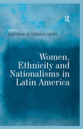 Women, Ethnicity and Nationalisms in Latin America ebook by