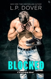 Blocked - A Breakaway Novel ebook by L.P. Dover