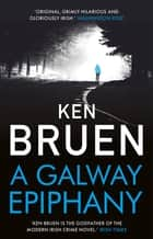A Galway Epiphany ebook by Ken Bruen