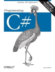 Programming C# - Building .NET Applications with C# ebook by Jesse Liberty