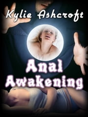 Anal Awakening ebook by Kylie Ashcroft