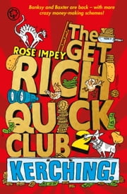 The Get Rich Quick Club 2: Kerching! ebook by Rose Impey