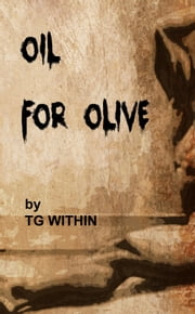 Oil For Olive ebook by TG Within
