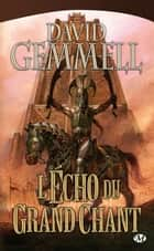 L'Echo du Grand Chant ebook by David Gemmell, Alain Névant