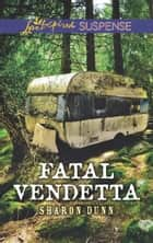 Fatal Vendetta ebook by Sharon Dunn