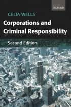 Corporations and Criminal Responsibility ebook by Celia Wells