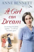 A Girl Can Dream ebook by Anne Bennett