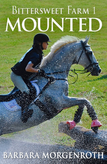 Bittersweet Farm 1: Mounted ebook by Barbara Morgenroth