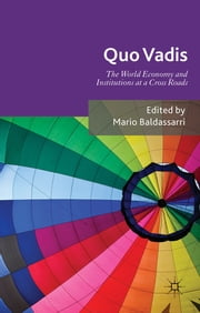 Quo Vadis - World Economy and Institutions at a Crossroads ebook by Mario Baldassarri