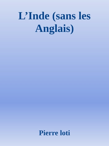 L'Inde (sans les Anglais) ebook by Pierre loti