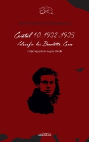 Caietul 10. 1932-1935. Filosofia lui Benedetto Croce ebook by Antonio Gramsci