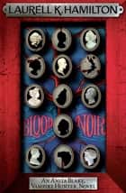 Blood Noir ebook by Laurell K. Hamilton