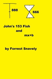 John's 153 Fish and mx+b ebook by Forrest Snavely