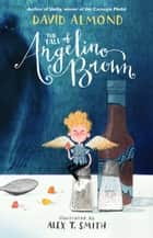 The Tale of Angelino Brown ebook by David Almond, Alex T. Smith