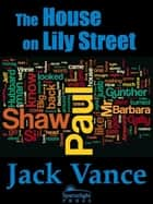 The House on Lily Street ebook by Jack Vance