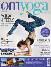 OM Yoga & Lifestyle - Issue# 62 - Seymour magazine