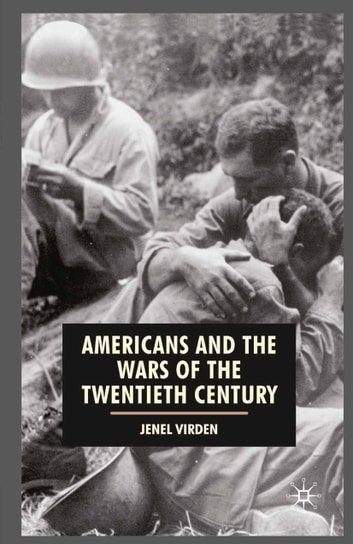 Americans and the Wars of the Twentieth Century ebook by Jenel Virden