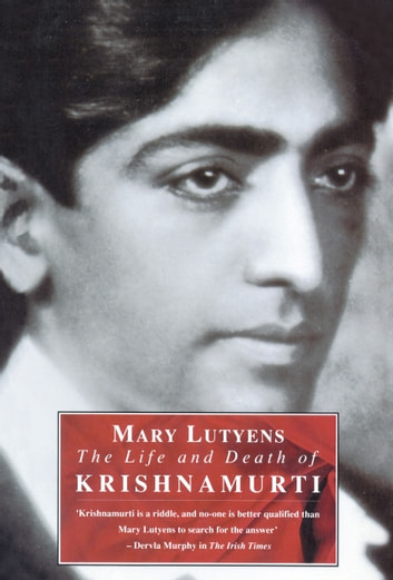 The Life And Death Of Krishnamurti ebook by Mary Lutyens