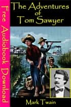 The Adventures of Tom Sawyer - [ Free Audiobooks Download ] ebook by Mark Twain