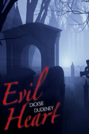Evil Heart ebook by Dicksie Dudeney