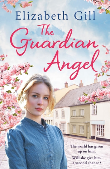 The Guardian Angel - An emotional saga about triumph over adversity... ebook by Elizabeth Gill